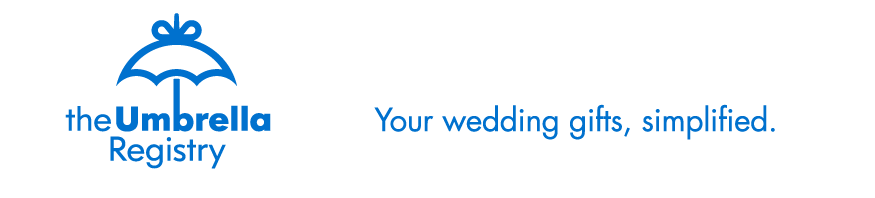 the Umbrella Registry - Your wedding gifts, simplified.